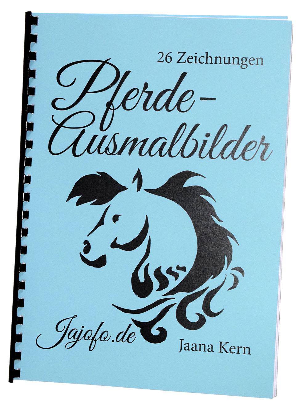26 Pferdeausmalbilder in einem Buch! Das erste Buch von Jaana Kern