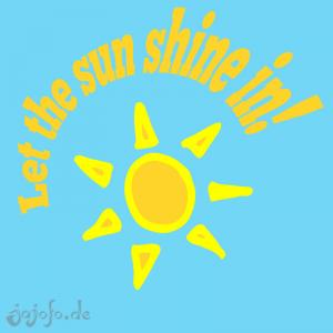 Let the Sun shine inA message from the Musical HAIR - T-Shirt Design